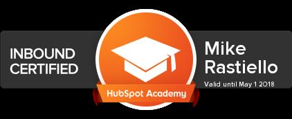 Mike Rastiello is Inbound Certified from HubSpot University